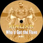 KIRLIAN - Whos got the Flave