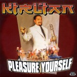KIRLIAN - Pleasure Yourself