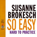 SUSANNE BROKESCH - So Easy Hard to Pracice