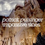 Patrick Pulsinger - Impassive Skies