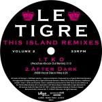 LE TIGRE - This Island Remixes Vol2