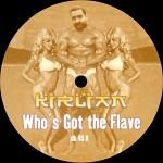 KIRLIAN - Whos got the Flave