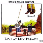 RANCHO RELAXO ALLSTARS - Live at Luv Parade