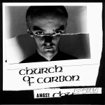 CHURCH OF CARBON - Angst