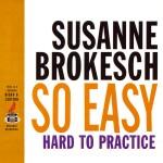 SUSANNE BROKESCH - So Easy Hard to Pracice