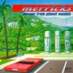 MERRICKS - Escape from Planet Munich